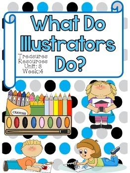 What Do Illustrators Do? Third Grade Treasures Common Core Alligned