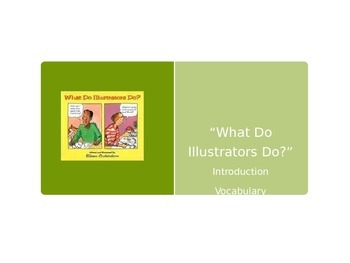 What Do Illustrators Do? - Treasures Reading -Vocabulary and Spelling