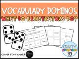 What Do Illustrators Do? Vocabulary Dominos-- Journeys Gra