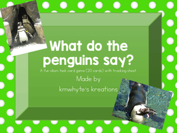 What Do Penguins Say? - An Idiom Task Card Game