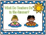 What Do Teachers Do in the Summer? Class Book