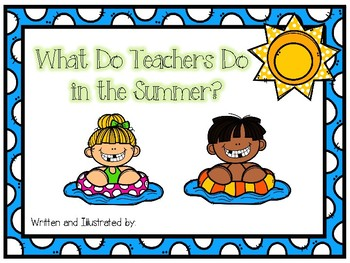 What Do Teachers Do in the Summer? Class Book