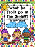 What Do Trolls Do In The Spring?  (A Sight Word Reader and Teacher Lap Book)
