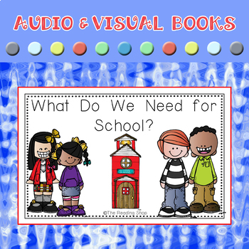 What Do We Need for School? - Emergent Reader - Audio Visual BUNDLE