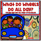 What Do Wheels Do All Day? Kindergarten NO PREP Supplemental Printables