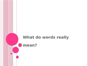 What Do Words Really Mean? Exploring Connotation, Denotati