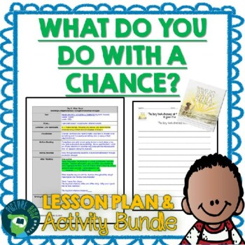 What Do You Do With A Chance? Lesson Plan, Google Slides and Docs Activities