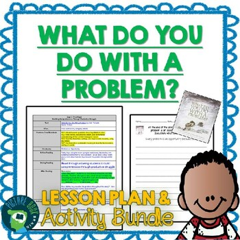 What Do You Do With A Problem? by Kobi Yamada 4-5 Day Lesson Plan