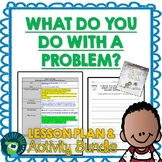 What Do You Do With A Problem? by Kobi Yamada Lesson Plan