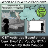 """CBT Problem Solving for Kobi Yamada's """"What Do You Do With A Problem"""""""