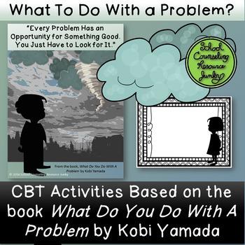 Cbt Problem Solving For Kobi Yamadas What Do You Do With A Problem