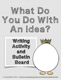 What Do You Do With An Idea?: Writing Activity and Bulletin Board