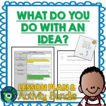 What Do You Do With An Idea? by Kobi Yamada 4-5 Day Lesson Plan