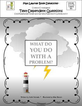 What Do You Do With a Problem? Text-Dependent Questions and More!