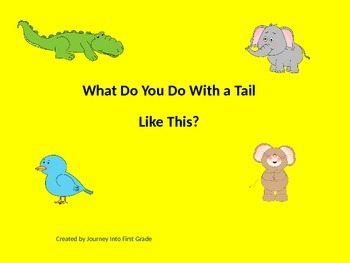 What Do You Do With a Tail Like This? (Unit 3) Journey Kindergarten Common Core