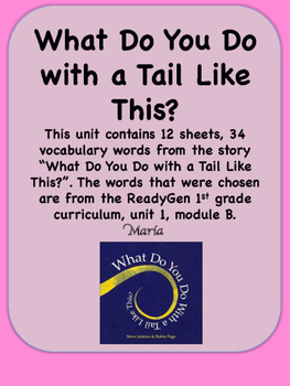ReadyGen What Do You Do with a Tail Like This? Vocabulary 1st Unit 1 Module B