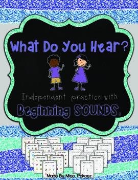 What Do You Hear? Beginning Sound Printables - **NO PREP**