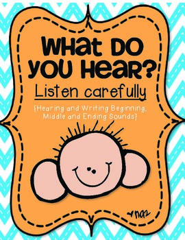 What Do You Hear? {Hearing and Writing} Beginning Middle a