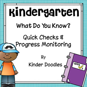 What Do You Know? Quick Checks & Progress Monitoring kindergarten assessments