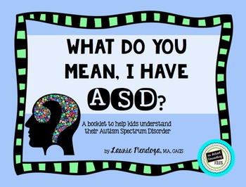 What Do You Mean, I Have ASD?