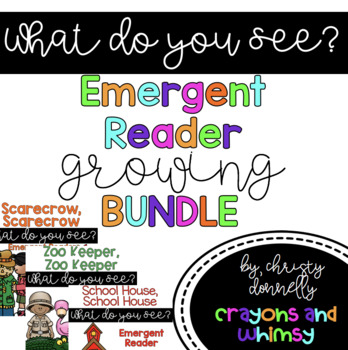 What Do You See Emergent Reader Growing Bundle
