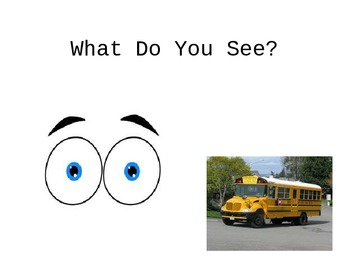 What Do You See? Teaching the names of objects in the community