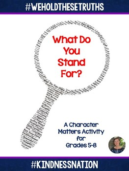 What Do You Stand For?  Character Matters for Grades 5-8 #kindnessnation