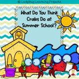 What Do You Think Crabs Do At Summer School?  {Ladybug Learning Projects}