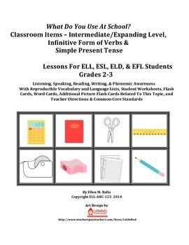 What Do You Use At School? Level 2–ELD, ELL, EFL–Simple Present & Infinitives