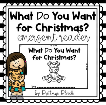 What Do You Want for Christmas?  -emergent reader