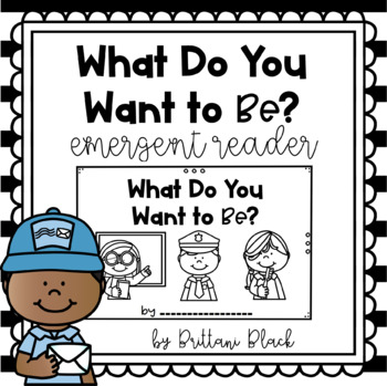 What Do You Want to Be?  emergent reader