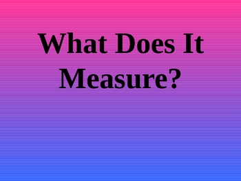 What Does It Measure?