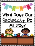 What Does Our Secretary Do All Day? Student Written Book