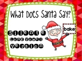 What Does Santa Say? Silent E Long Vowel Version