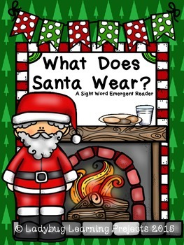 What Does Santa Wear?  (A Sight Word Emergent Reader)