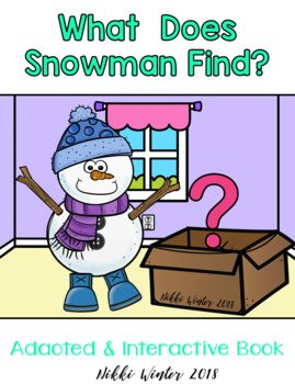 What Does Snowman Find? Adapted & Interactive Book (SPED / Autism / ELL)
