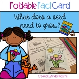What Does a Seed Need to Grow? {Foldable Fact Card}