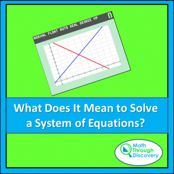 Algebra:  What Does it Mean to Solve a System of Equations?
