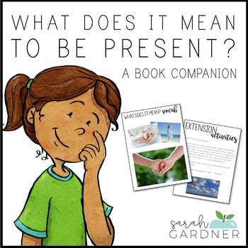 What Does it Mean to be Present? Close Reading Activities