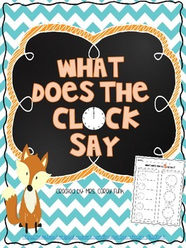What Does the Clock Say?  Telling Time   Elasped Time  Clocks