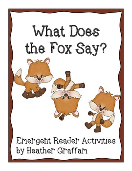What Does the Fox Say? (Emergent Reader Activities)