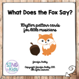 What Does the Fox Say?  Rhythm Pattern Cards