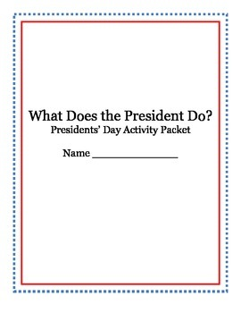 What Does the President Do? Presidents' Day Packet