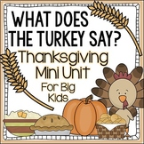 Thanksgiving Writing + Math Lessons + Activities - What Does the Turkey Say?