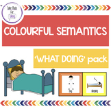 What Doing? Pack - Colourful Semantics
