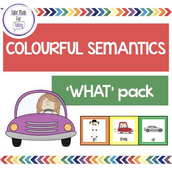 What? Pack - Colourful Semantics