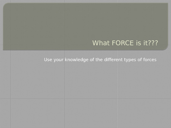 What Force Is It?