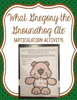 What Gregory the Groundhog Ate Articulation Activity