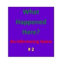 What Happened Here Inferencing Game #2