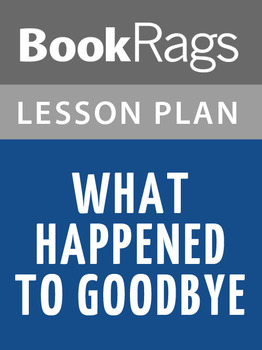 What Happened to Goodbye Lesson Plans
